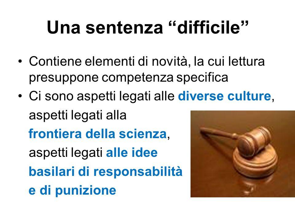 """Una sentenza """"difficile"""" Contiene elementi di novità, la cui lettura presuppone competenza specifica Ci sono aspetti legati alle diverse culture, aspe"""