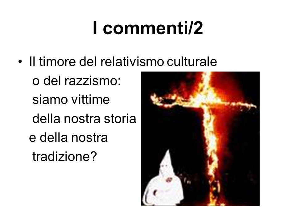 I commenti/2 Il timore del relativismo culturale o del razzismo: siamo vittime della nostra storia e della nostra tradizione?