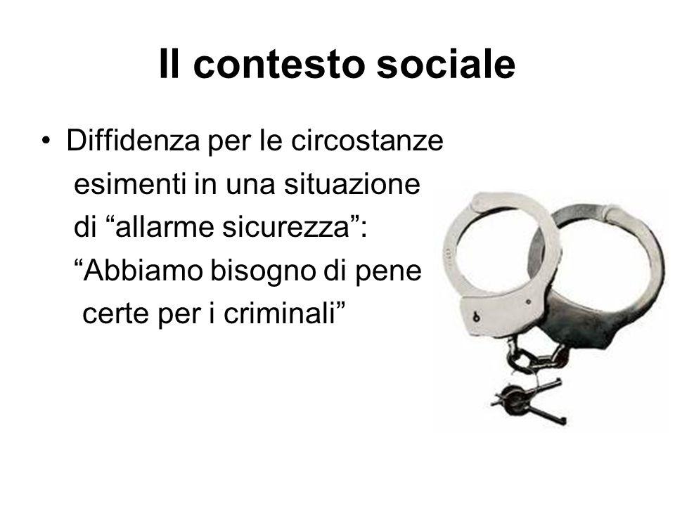 """Il contesto sociale Diffidenza per le circostanze esimenti in una situazione di """"allarme sicurezza"""": """"Abbiamo bisogno di pene certe per i criminali"""""""