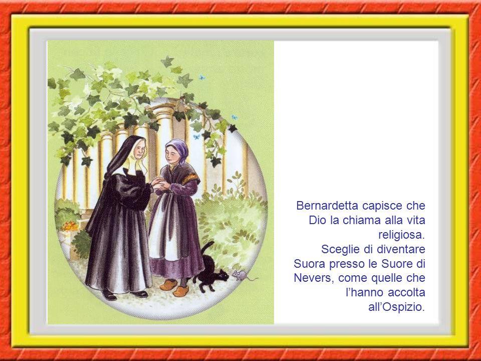 Bernardetta capisce che Dio la chiama alla vita religiosa. Sceglie di diventare Suora presso le Suore di Nevers, come quelle che l'hanno accolta all'O