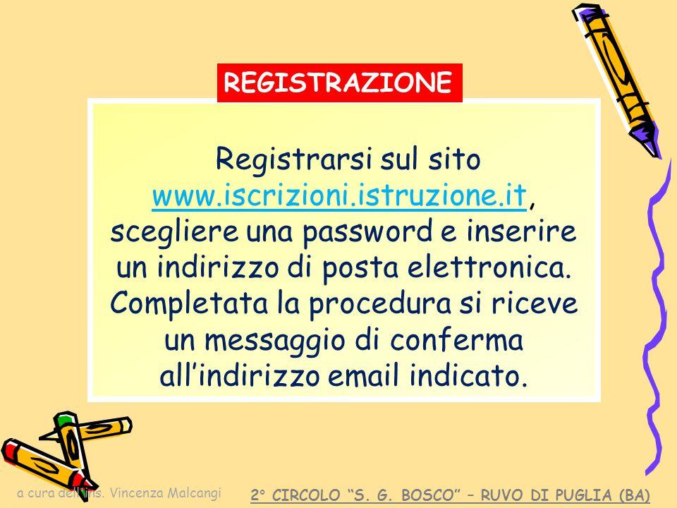 a cura dell'ins. Vincenza Malcangi Registrarsi sul sito www.iscrizioni.istruzione.it, scegliere una password e inserire un indirizzo di posta elettron