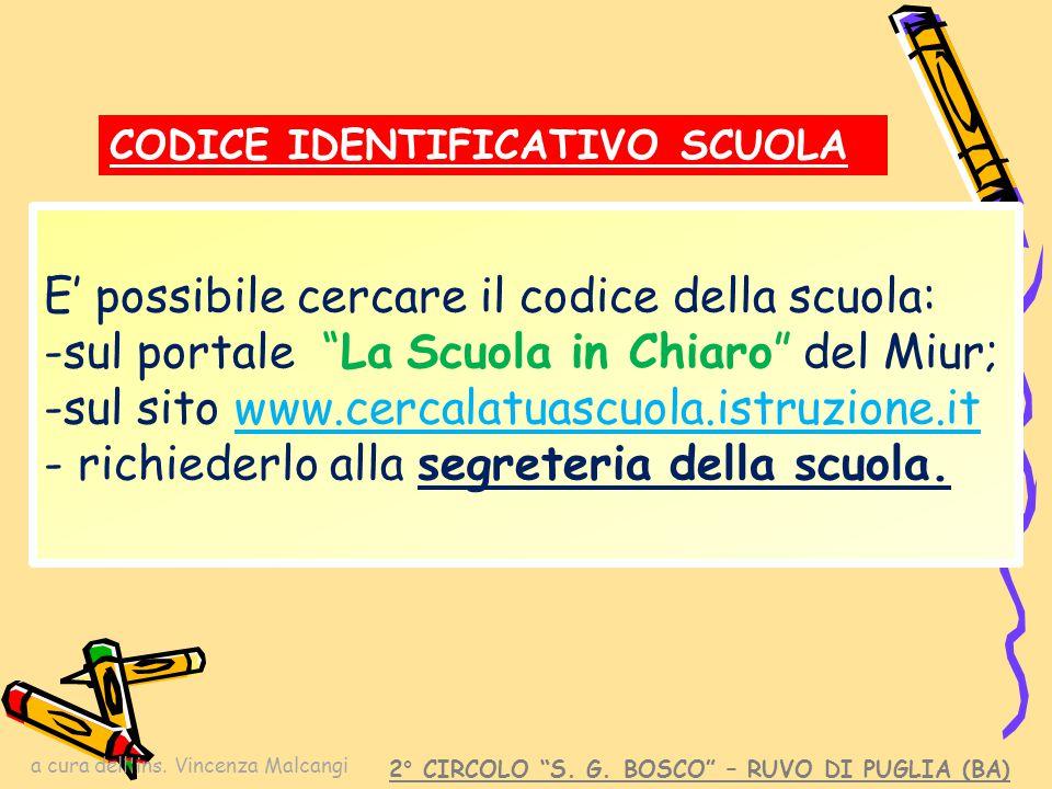 """a cura dell'ins. Vincenza Malcangi 2° CIRCOLO """"S. G. BOSCO"""" – RUVO DI PUGLIA (BA) E' possibile cercare il codice della scuola: -sul portale """"La Scuola"""