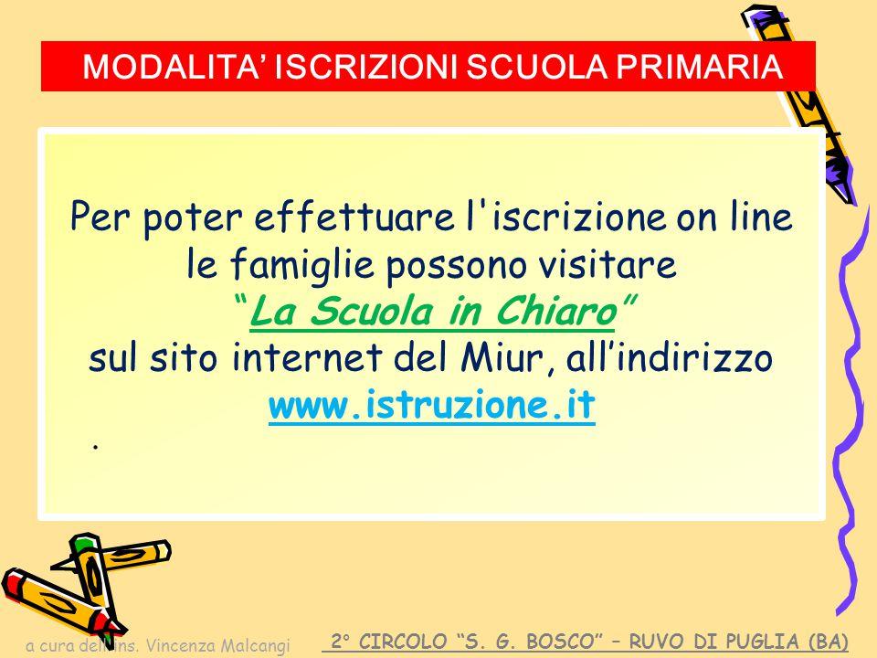 """a cura dell'ins. Vincenza Malcangi Per poter effettuare l'iscrizione on line le famiglie possono visitare """"La Scuola in Chiaro"""" sul sito internet del"""