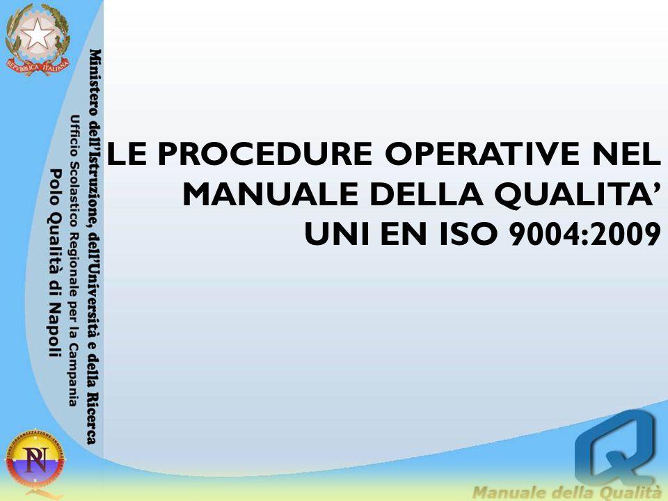LE PROCEDURE OBBLIGATORIE (dalla norma UNI EN ISO 9001:2008) Secondo la seguente concordanza 3.