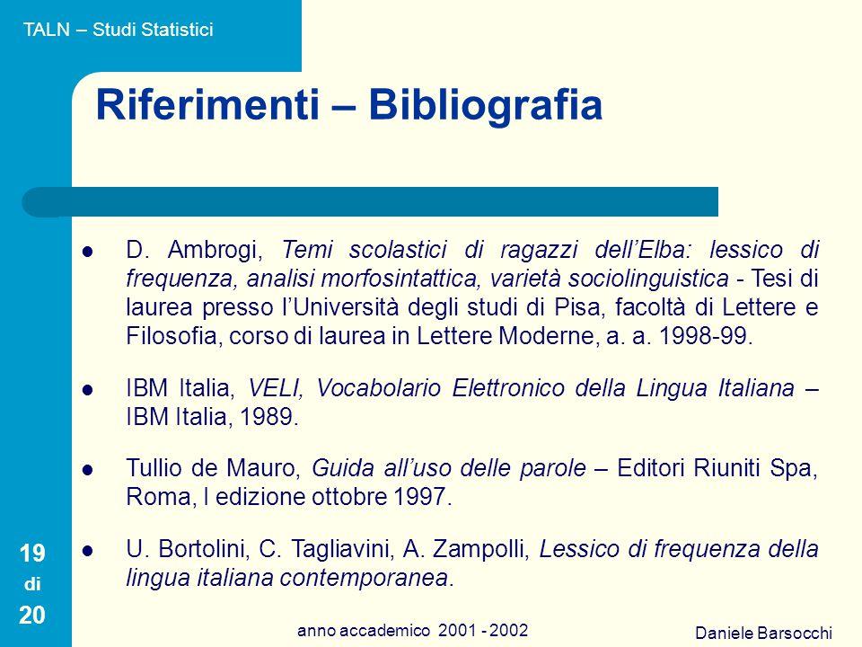 Daniele Barsocchi anno accademico 2001 - 2002 Riferimenti – Bibliografia D.
