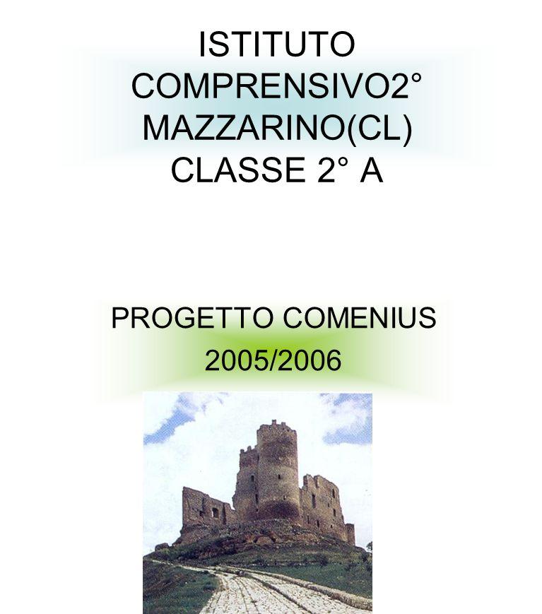 ISTITUTO COMPRENSIVO2° MAZZARINO(CL) CLASSE 2° A PROGETTO COMENIUS 2005/2006