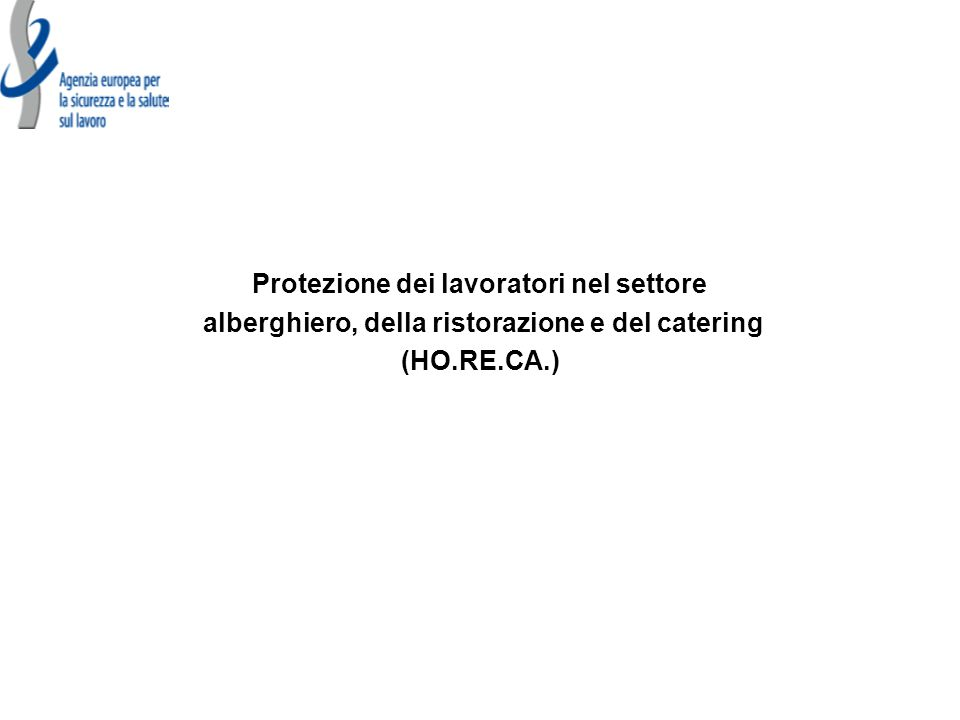 Protezione dei lavoratori nel settore alberghiero, della ristorazione e del catering (HO.RE.CA.)