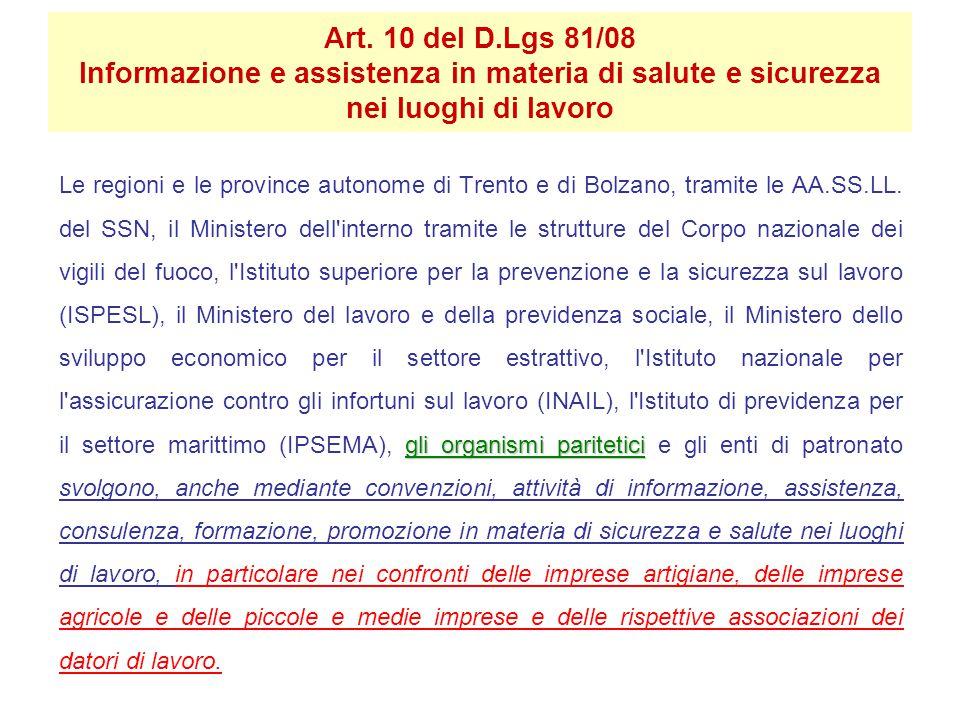 Art. 10 del D.Lgs 81/08 Informazione e assistenza in materia di salute e sicurezza nei luoghi di lavoro gli organismi paritetici Le regioni e le provi