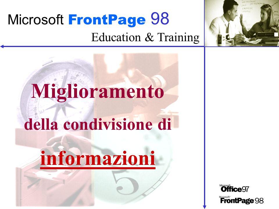 Education & Training Microsoft FrontPage 98 Miglioramento della condivisione di informazioni