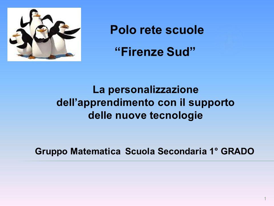 """1 Polo rete scuole """"Firenze Sud"""" La personalizzazione dell'apprendimento con il supporto delle nuove tecnologie Gruppo Matematica Scuola Secondaria 1°"""