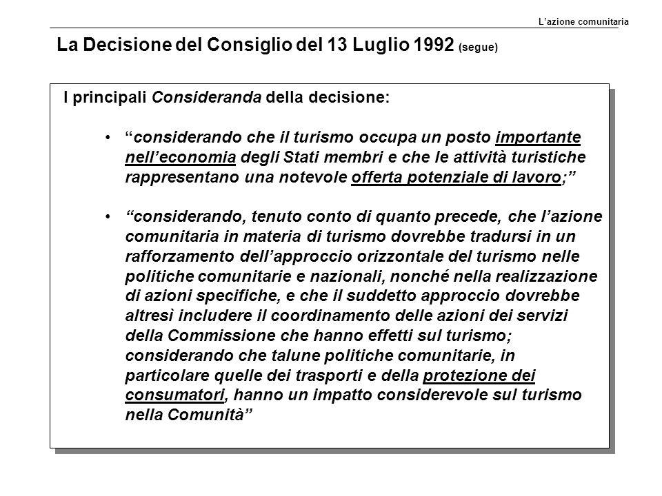 """La Decisione del Consiglio del 13 Luglio 1992 (segue) I principali Consideranda della decisione: """"considerando che il turismo occupa un posto importan"""