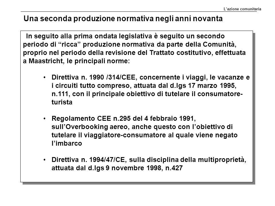 """Una seconda produzione normativa negli anni novanta In seguito alla prima ondata legislativa è seguito un secondo periodo di """"ricca"""" produzione normat"""