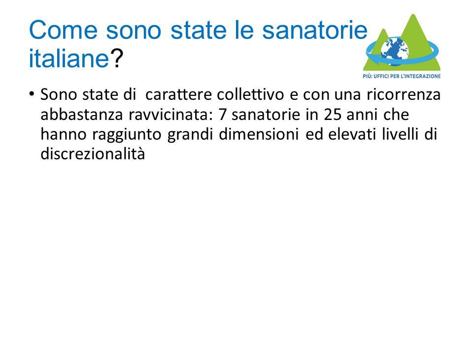 Come sono state le sanatorie italiane? Sono state di carattere collettivo e con una ricorrenza abbastanza ravvicinata: 7 sanatorie in 25 anni che hann