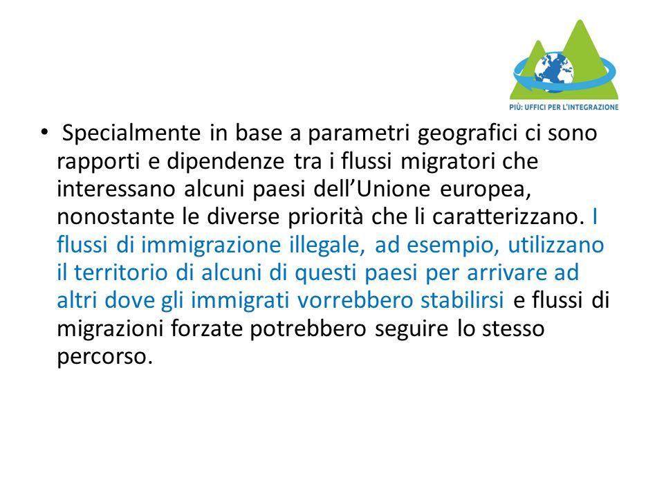 Specialmente in base a parametri geografici ci sono rapporti e dipendenze tra i flussi migratori che interessano alcuni paesi dell'Unione europea, nonostante le diverse priorità che li caratterizzano.