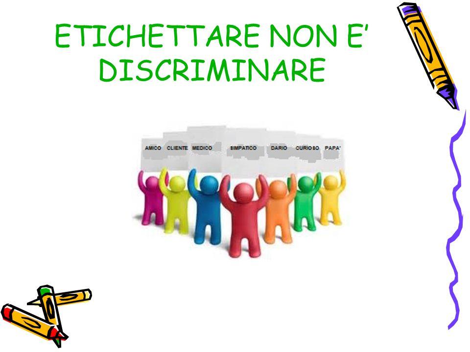 ETICHETTARE NON E' DISCRIMINARE