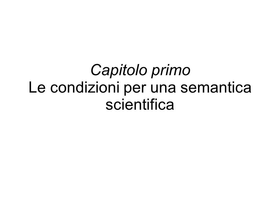 Capitolo primo Le condizioni per una semantica scientifica