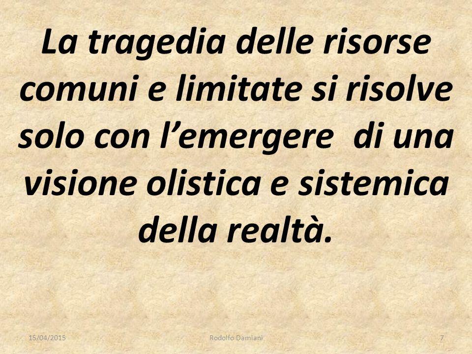 La tragedia delle risorse comuni e limitate si risolve solo con l'emergere di una visione olistica e sistemica della realtà.