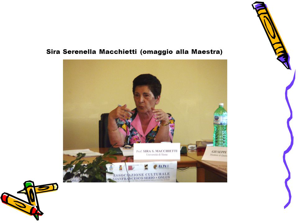 Sira Serenella Macchietti (omaggio alla Maestra)