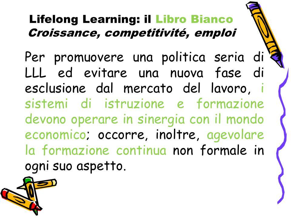 Lifelong Learning: il Libro Bianco Croissance, competitivité, emploi Per promuovere una politica seria di LLL ed evitare una nuova fase di esclusione