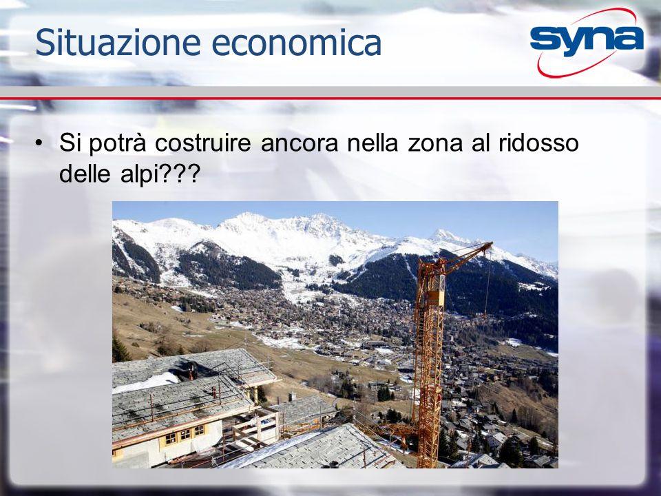 Situazione economica Si potrà costruire ancora nella zona al ridosso delle alpi???