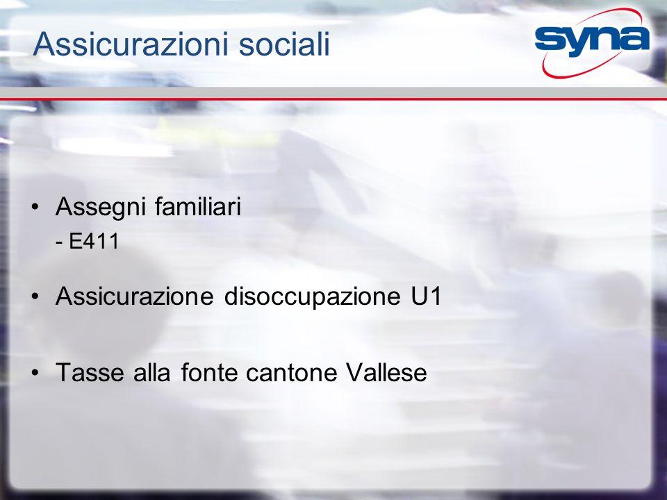 Assicurazioni sociali Assegni familiari - E411 Assicurazione disoccupazione U1 Tasse alla fonte cantone Vallese