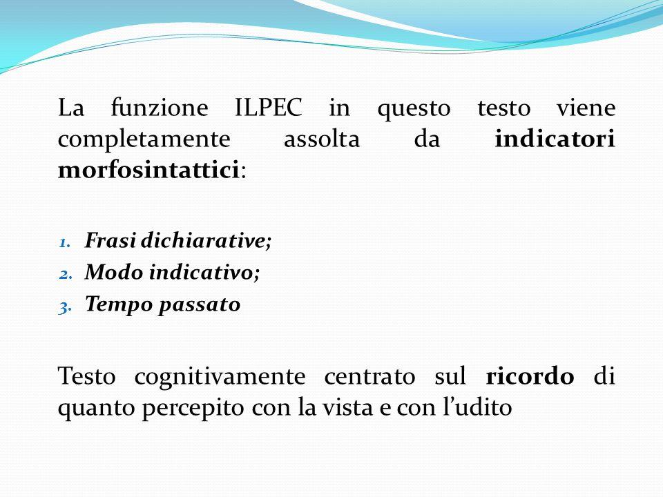 La funzione ILPEC in questo testo viene completamente assolta da indicatori morfosintattici: 1.
