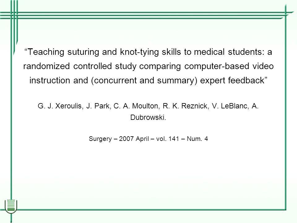 Sommario In questo lavoro si cerca di testare la capacità dei partecipanti nell'eseguire suture.