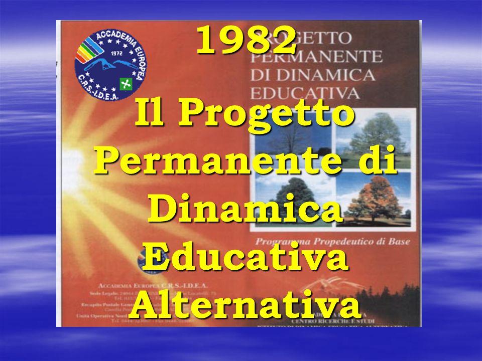 1982 Il Progetto Permanente di Dinamica Educativa Alternativa