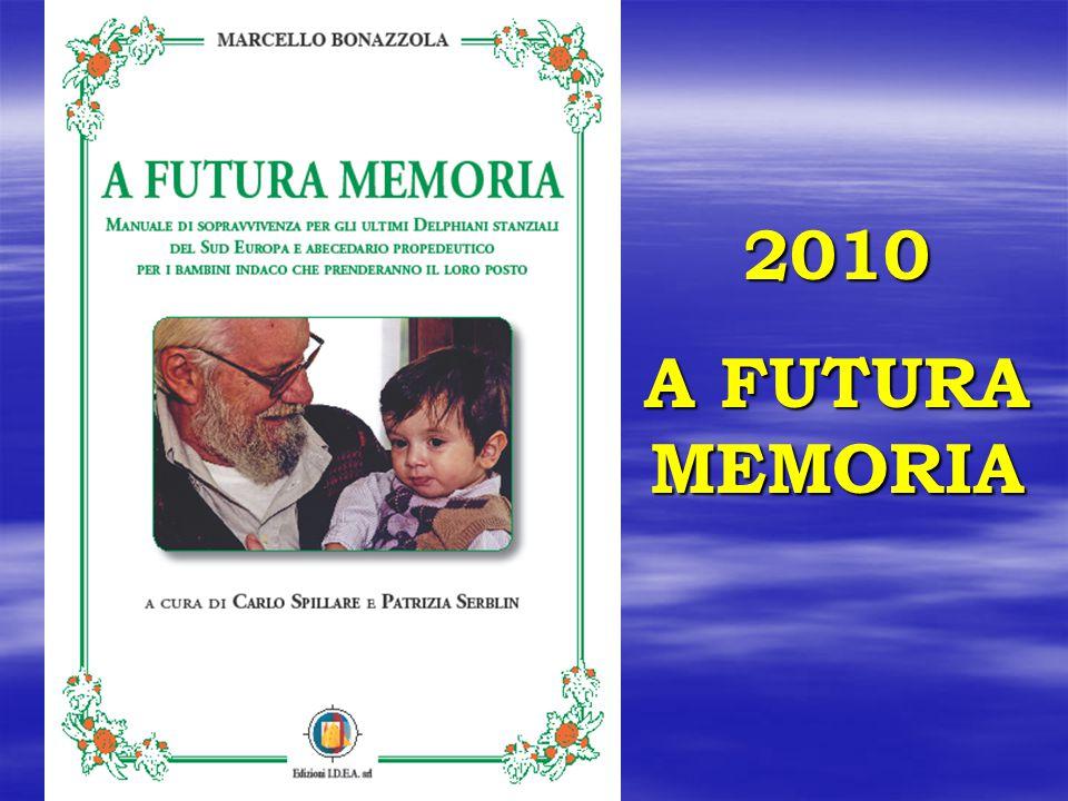 2010 A FUTURA MEMORIA