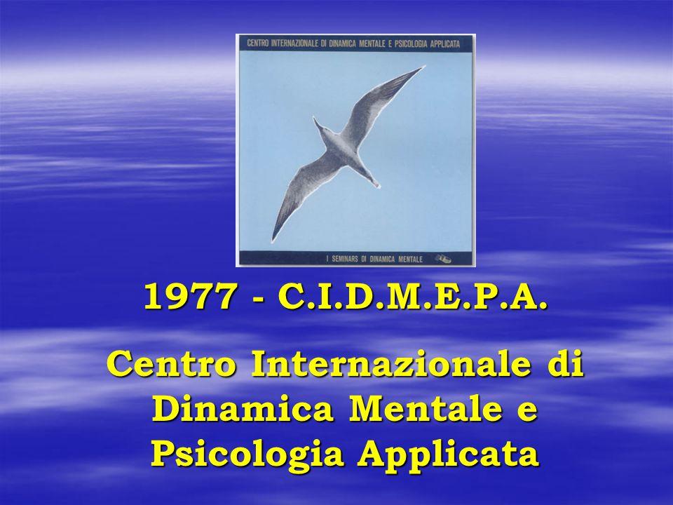 1977 - C.I.D.M.E.P.A. Centro Internazionale di Dinamica Mentale e Psicologia Applicata