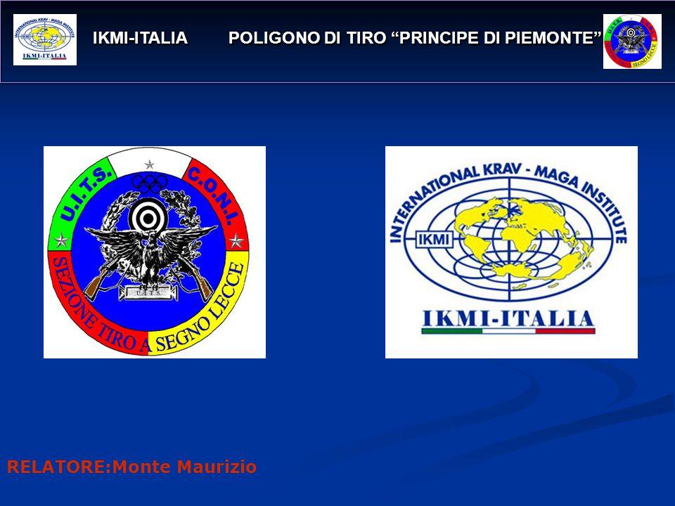 IKMI-ITALIA POLIGONO DI TIRO PRINCIPE DI PIEMONTE IKMI-ITALIA POLIGONO DI TIRO PRINCIPE DI PIEMONTE RELATORE:Monte Maurizio