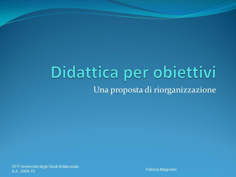 Una proposta di riorganizzazione SFP Università degli Studi di Macerata A.A. 2009-10 Patrizia Magnoler