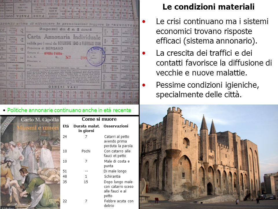 Le condizioni materiali Le crisi continuano ma i sistemi economici trovano risposte efficaci (sistema annonario).