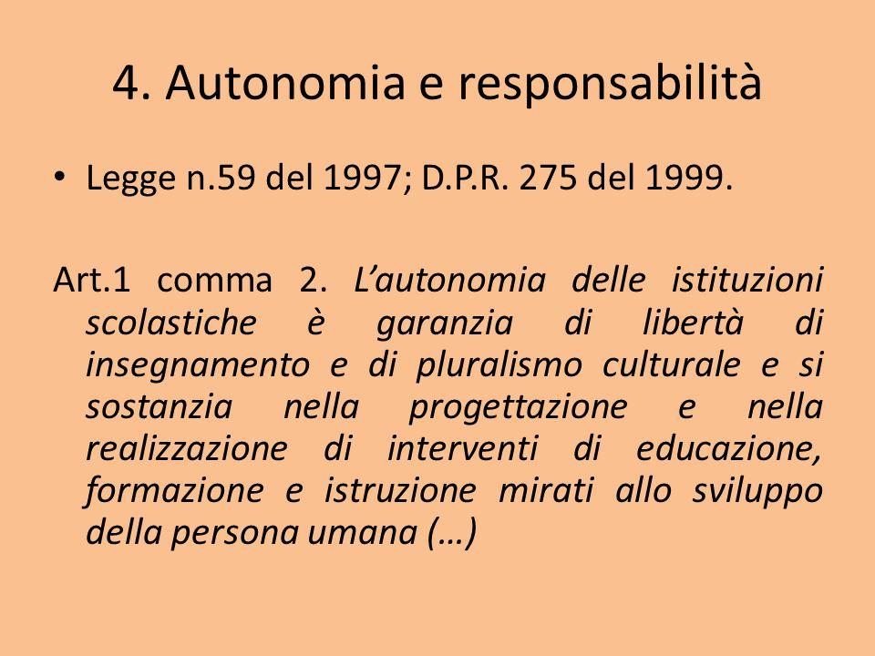 4. Autonomia e responsabilità Legge n.59 del 1997; D.P.R.
