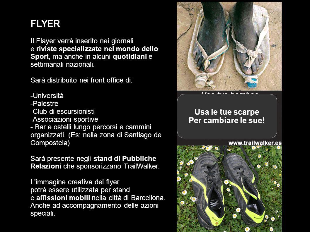 FLYER Il Flayer verrà inserito nei giornali e riviste specializzate nel mondo dello Sport, ma anche in alcuni quotidiani e settimanali nazionali.