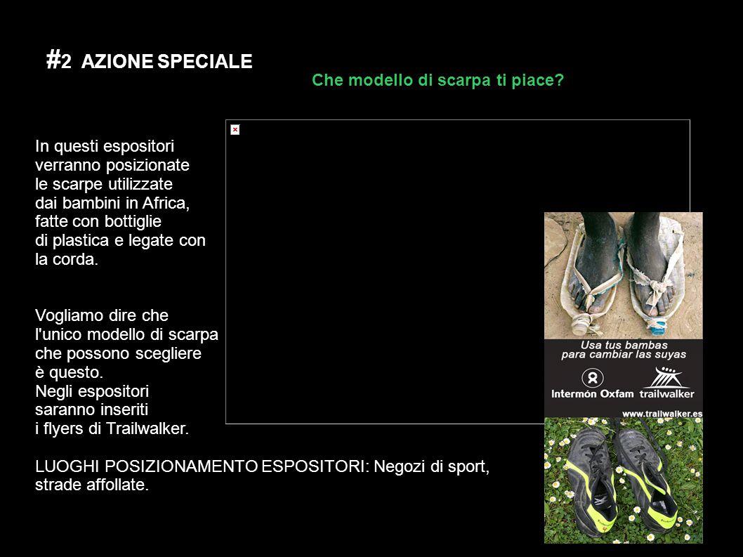 # 2 AZIONE SPECIALE In questi espositori verranno posizionate le scarpe utilizzate dai bambini in Africa, fatte con bottiglie di plastica e legate con la corda.