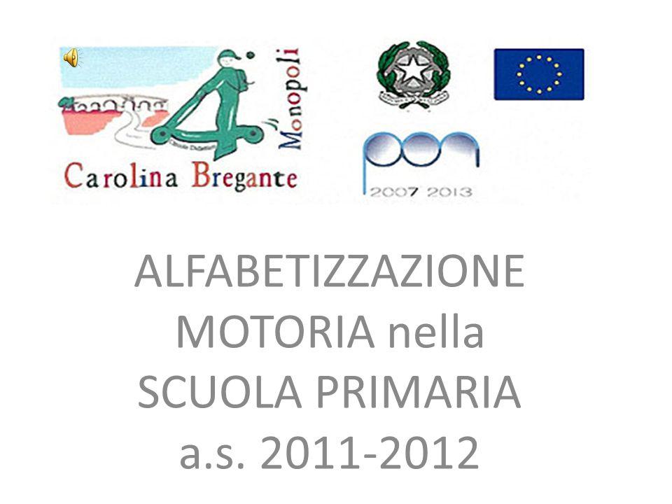 ALFABETIZZAZIONE MOTORIA nella SCUOLA PRIMARIA a.s. 2011-2012