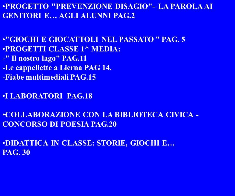 PROGETTO PREVENZIONE DISAGIO - LA PAROLA AI GENITORI E… AGLI ALUNNI PAG.2 GIOCHI E GIOCATTOLI NEL PASSATO PAG.