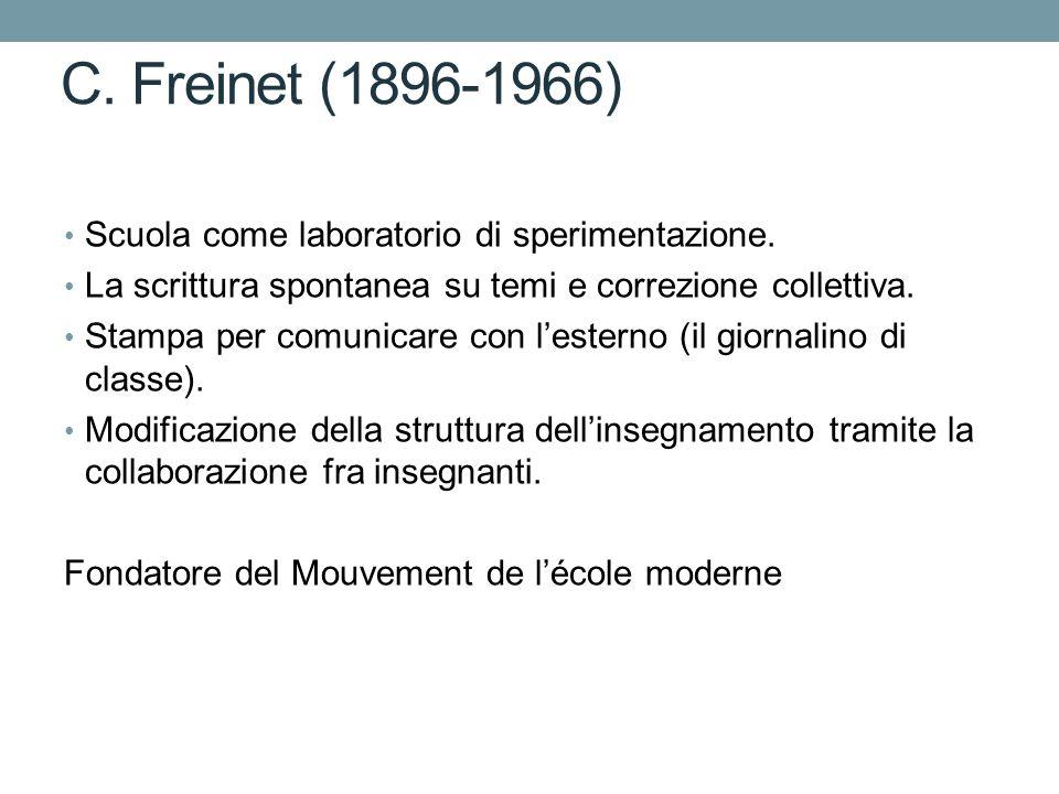 C.Freinet (1896-1966) Scuola come laboratorio di sperimentazione.