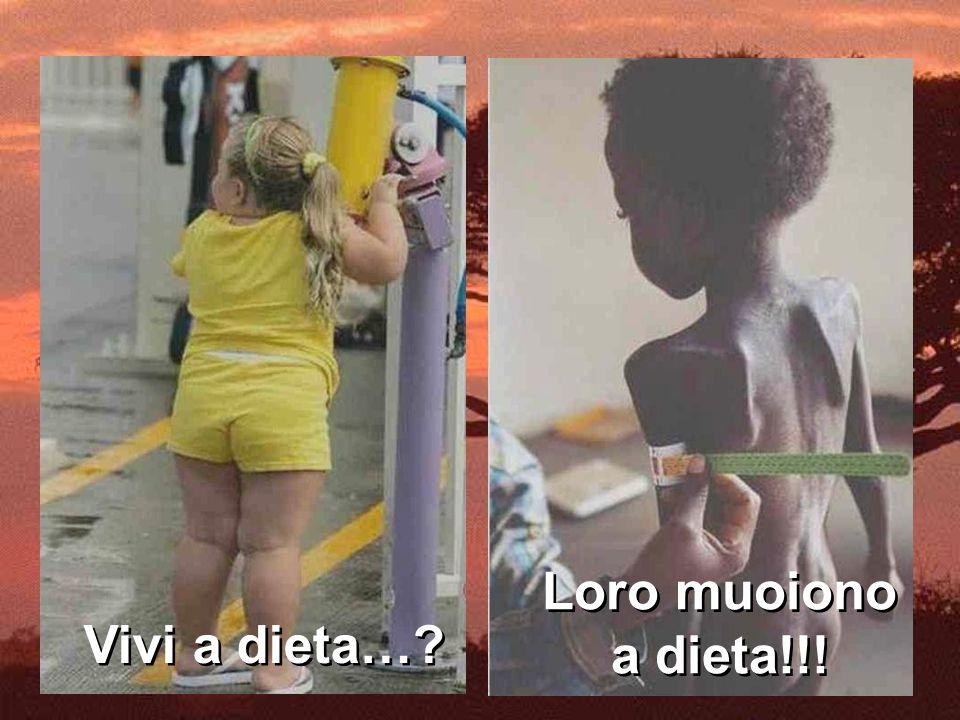 Vivi a dieta…? Loro muoiono a dieta!!!