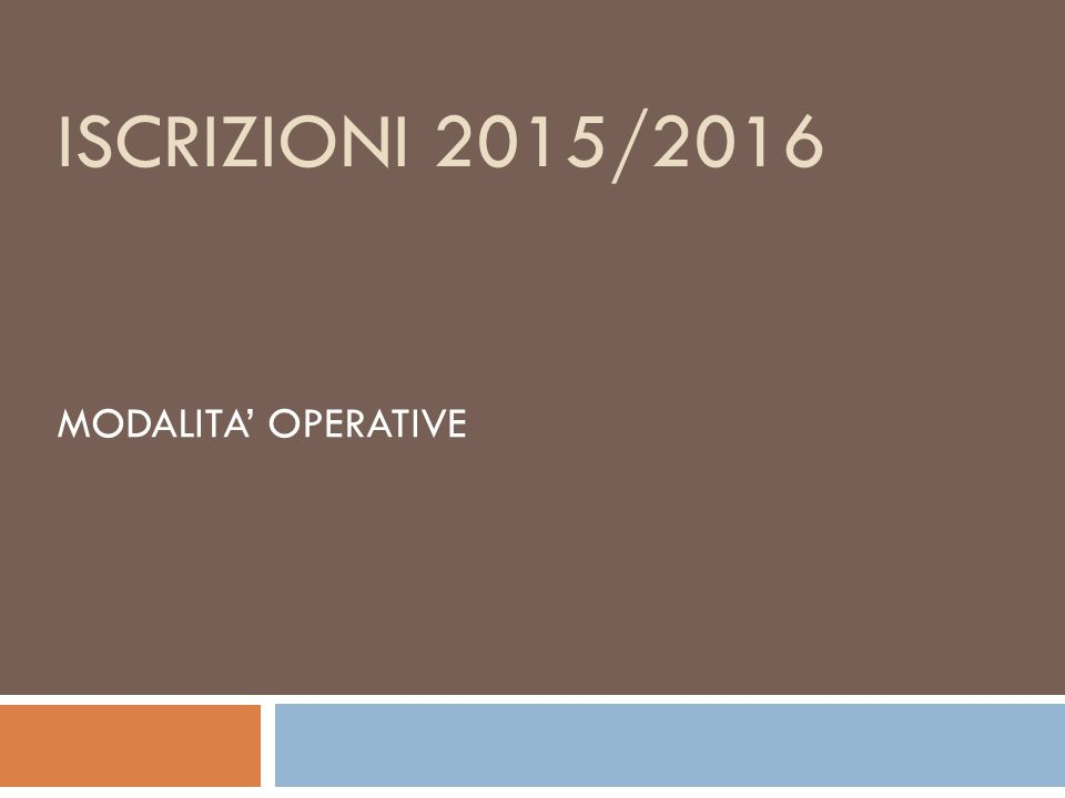ISCRIZIONI 2015/2016 MODALITA' OPERATIVE