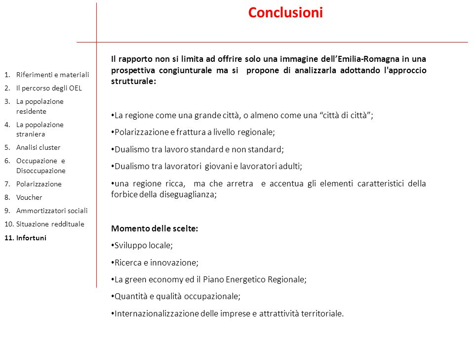 Conclusioni Il rapporto non si limita ad offrire solo una immagine dell'Emilia-Romagna in una prospettiva congiunturale ma si propone di analizzarla a