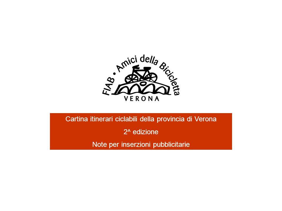 Cartina itinerari ciclabili della provincia di Verona 2^ edizione Note per inserzioni pubblicitarie