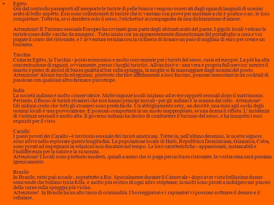 Litora castis inimica puellis (Properzio) Le motivazioni sessuali sono alla base del 20% dei viaggi di piacere e l'Italia è il secondo paese dopo la Germania ad esportare prostituristi Non c'è niente di male ad andare in vacanza pensando di incontraci l'amore E' grave che qualcuno viaggi col solo scopo di soddisfare i propri bisogni sessuali perché in patria può essere dannoso all'immagine (prostituzione) o illegale (pedofilia)