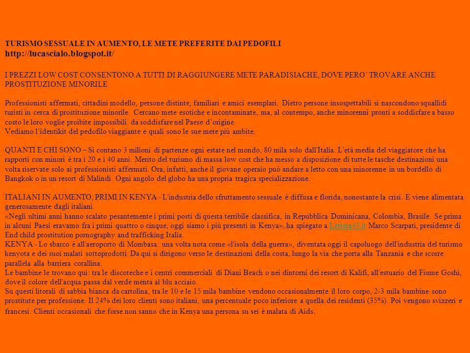 TURISMO SESSUALE IN AUMENTO, LE METE PREFERITE DAI PEDOFILI http://lucascialo.blogspot.it/ I PREZZI LOW COST CONSENTONO A TUTTI DI RAGGIUNGERE METE PA