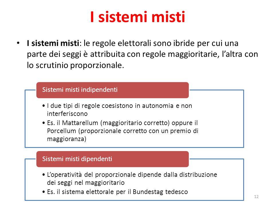 I sistemi misti I sistemi misti: le regole elettorali sono ibride per cui una parte dei seggi è attribuita con regole maggioritarie, l'altra con lo sc