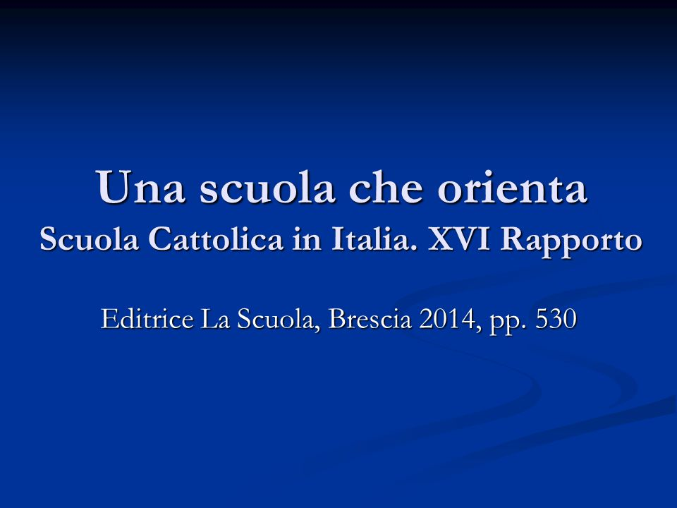 Orientamento e scuola cattolica Perché l'orientamento è un tema strategico e qualificante per una scuola cattolica.