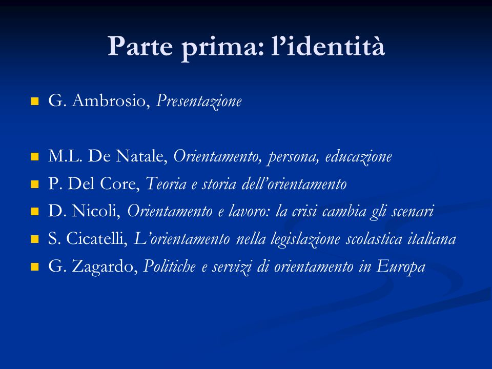 Parte prima: l'identità G. Ambrosio, Presentazione M.L.