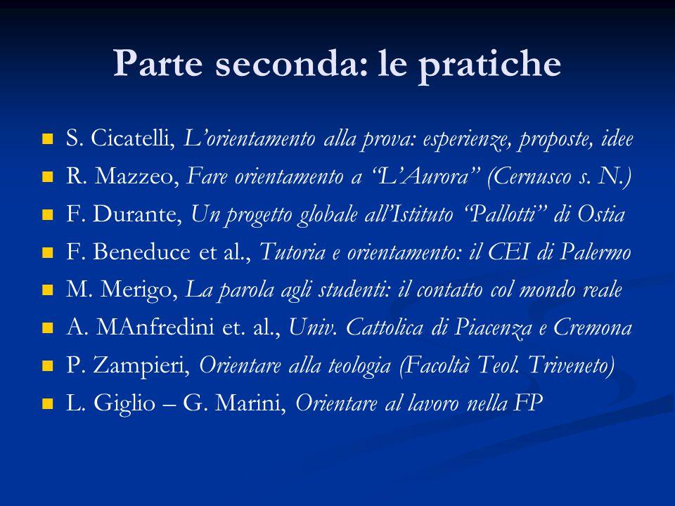 Parte seconda: le pratiche S. Cicatelli, L'orientamento alla prova: esperienze, proposte, idee R.