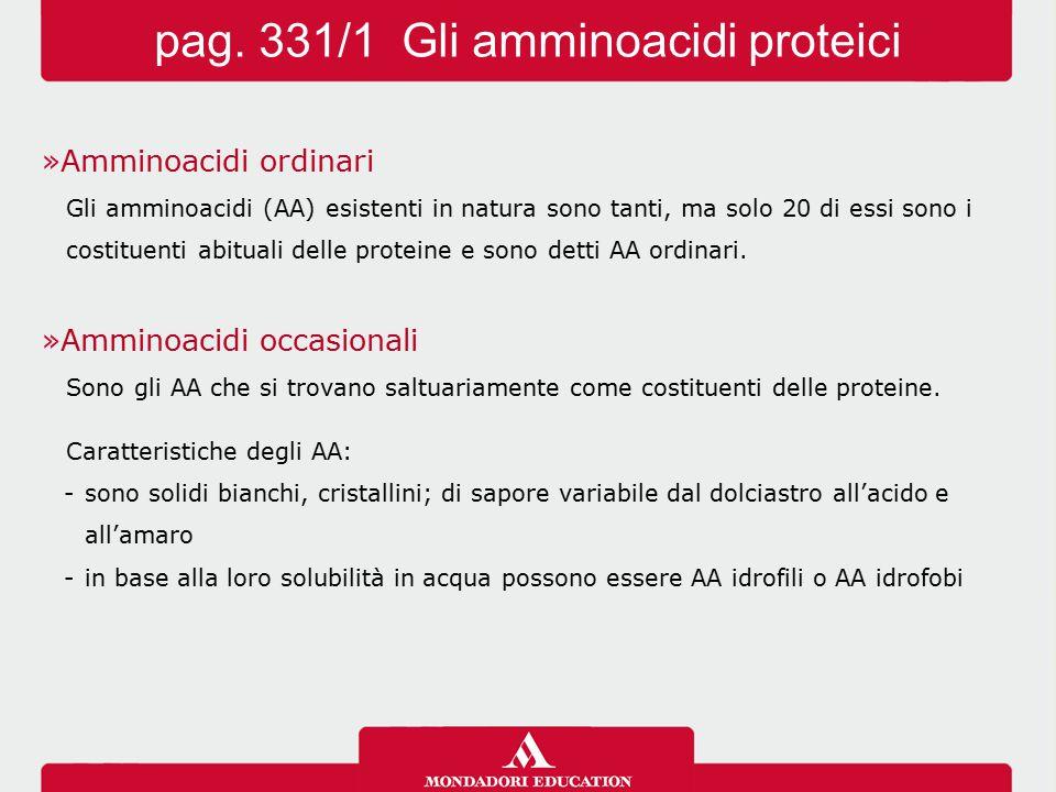 »Amminoacidi ordinari Gli amminoacidi (AA) esistenti in natura sono tanti, ma solo 20 di essi sono i costituenti abituali delle proteine e sono detti
